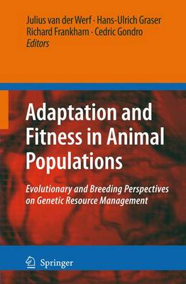 Adaptation and Fitness in Animal Populations: Evolutionary and Breeding Perspectives on Genetic Resource Management (Hardback)