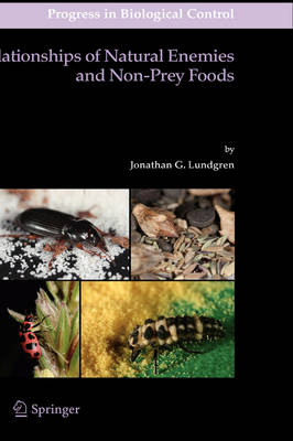 Relationships of Natural Enemies and Non-prey Foods - Progress in Biological Control 7 (Hardback)