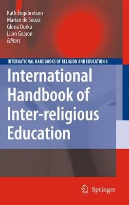 International Handbook of Inter-religious Education - International Handbooks of Religion and Education 4 (Hardback)