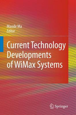 Current Technology Developments of WiMax Systems (Hardback)
