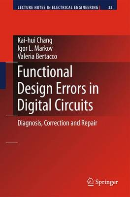 Functional Design Errors in Digital Circuits: Diagnosis Correction and Repair - Lecture Notes in Electrical Engineering 32 (Hardback)