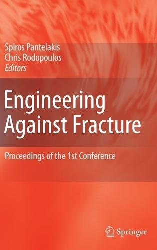 Engineering Against Fracture: Proceedings of the 1st Conference (Hardback)