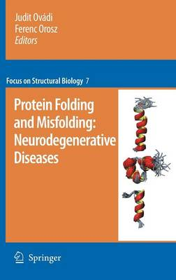 Protein folding and misfolding: neurodegenerative diseases - Focus on Structural Biology 7 (Hardback)