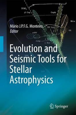 Evolution and Seismic Tools for Stellar Astrophysics (Hardback)