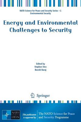 Energy and Environmental Challenges to Security - NATO Science for Peace and Security Series C: Environmental Security (Paperback)