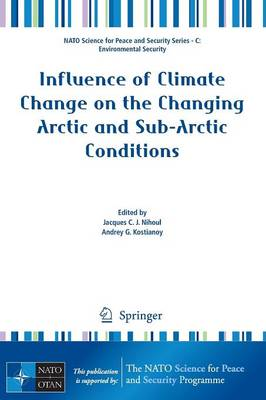Influence of Climate Change on the Changing Arctic and Sub-Arctic Conditions - NATO Science for Peace and Security Series C: Environmental Security (Paperback)