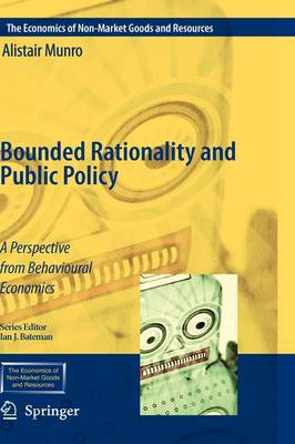 Bounded Rationality and Public Policy: A Perspective from Behavioural Economics - The Economics of Non-Market Goods and Resources 12 (Hardback)
