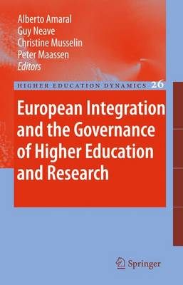European Integration and the Governance of Higher Education and Research - Higher Education Dynamics 26 (Hardback)