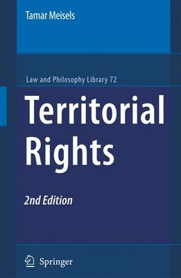 Territorial Rights - Law and Philosophy Library 72 (Hardback)