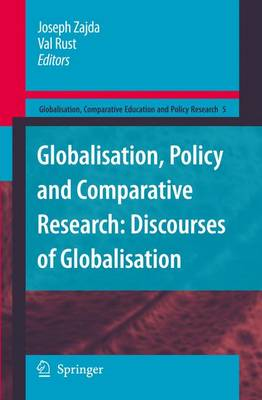 Globalisation, Policy and Comparative Research: Discourses of Globalisation - Globalisation, Comparative Education and Policy Research 5 (Hardback)