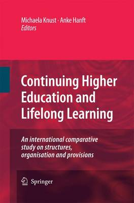 Continuing Higher Education and Lifelong Learning: An international comparative study on structures, organisation and provisions (Hardback)