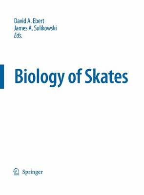 Biology of Skates - Developments in Environmental Biology of Fishes 27 (Hardback)