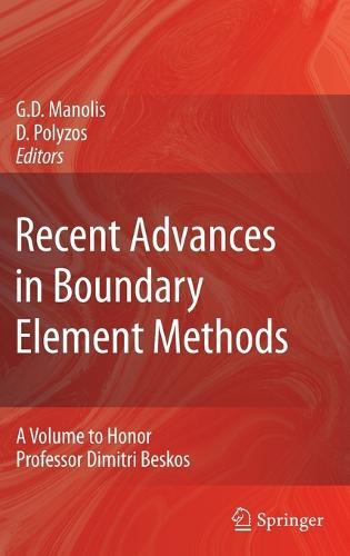 Recent Advances in Boundary Element Methods: A Volume to Honor Professor Dimitri Beskos (Hardback)