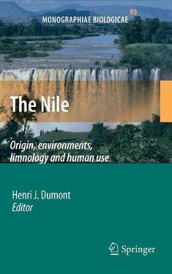 The Nile: Origin, Environments, Limnology and Human Use - Monographiae Biologicae 89 (Hardback)