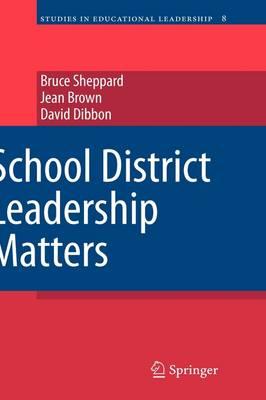 School District Leadership Matters - Studies in Educational Leadership 8 (Hardback)