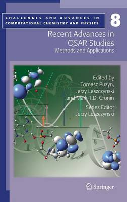 Recent Advances in QSAR Studies: Methods and Applications - Challenges and Advances in Computational Chemistry and Physics 8 (Hardback)
