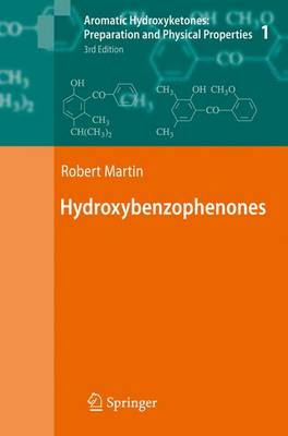 Aromatic Hydroxyketones: Aromatic Hydroxyketones: Preparation and Physical Properties Hydroxybenzophenones Vol. 1 (Hardback)