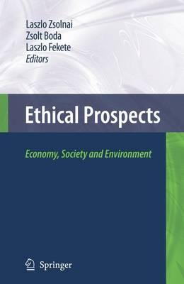 Ethical Prospects: Economy, Society and Environment (Hardback)