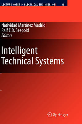 Intelligent Technical Systems - Lecture Notes in Electrical Engineering 38 (Hardback)