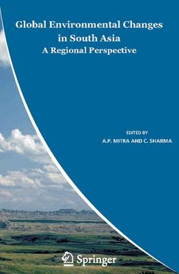 Global Environmental Changes in South Asia: A Regional Perspective (Hardback)