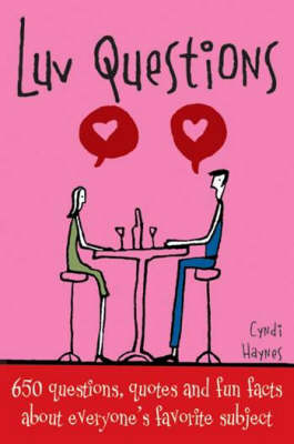 Luv Questions: 650 Questions, Quotes and Fun Facts About Everyone's Favourite Subject (Paperback)
