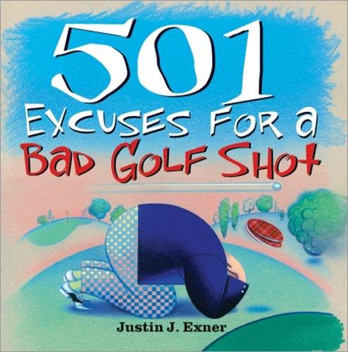 501excuses for a Bad Golf Shot (Paperback)