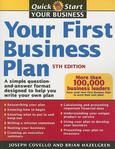 Your First Business Plan: A Simple Question and Answer Format Designed to Help You Write Your Own Plan - Your First Business Plan (Paperback)