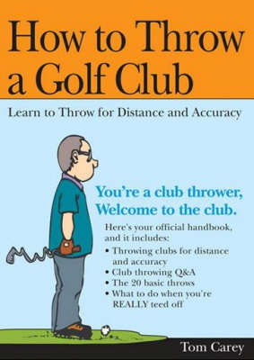 How to Throw a Golf Club (Paperback)