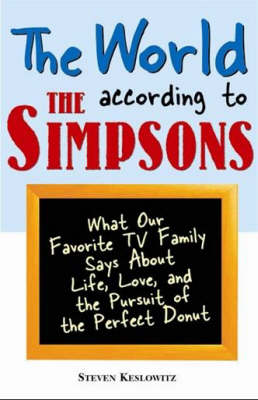 The World According to the Simpsons: What Our Favourite TV Family Says About  Life, Love, and the Perfect Donut (Paperback)