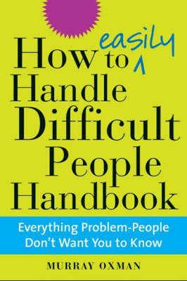 How to Easily Handle Difficult People Handbook (Hardback)