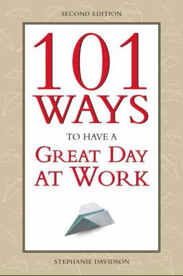 101 Ways to Have a Great Day at Work (Paperback)