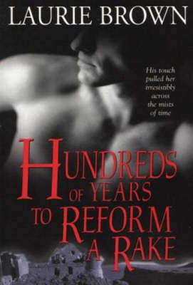Hundreds of Years to Reform a Rake (Paperback)