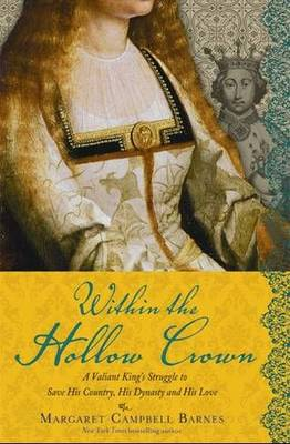 Within the Hollow Crown: A Reluctant King, a Desperate Nation, and the Most Misunderstood Reign in History (Paperback)