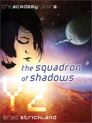 Squadron of Shadows: The Academy, Year 2 (Paperback)