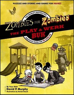 Zombies for Zombies: The Play and Werk Book (Paperback)