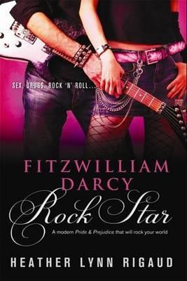 Fitzwilliam Darcy; Rock Star (Paperback)
