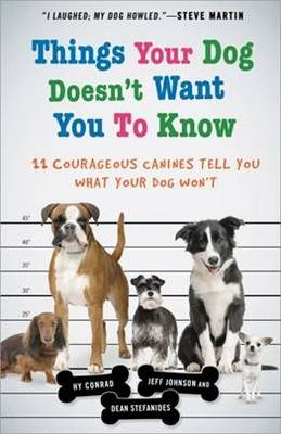 Things Your Dog Doesn't Want You to Know (Paperback)