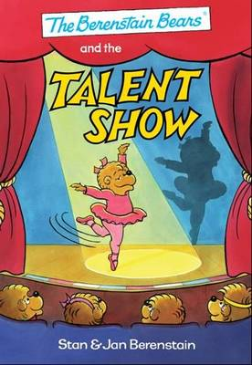 The Berenstain Bears and the Talent Show (Hardback)