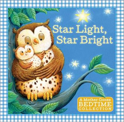 Star Light, Star Bright: A Mother Goose Bedtime Collection (Board book)