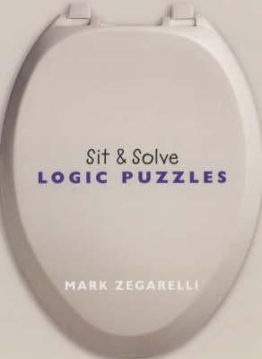 Logic Puzzles - Sit & Solve (Paperback)