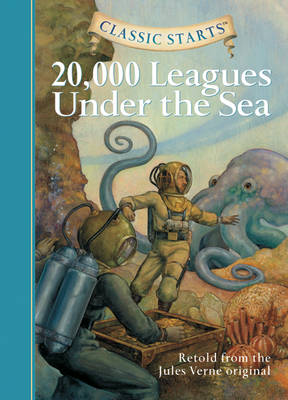 Classic Starts (R): 20,000 Leagues Under the Sea: Retold from the Jules Verne Original - Classic Starts (Hardback)
