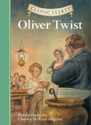 Classic Starts (R): Oliver Twist: Retold from the Charles Dickens Original - Classic Starts (Hardback)