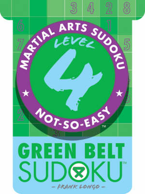Level 4 Green Belt Sudoku - Martial Arts Sudoku S. (Paperback)