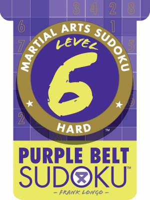Level 6 Purple Belt Sudoku - Martial Arts Sudoku S. (Paperback)