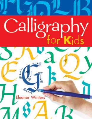 Calligraphy for Kids - Calligraphy Basics (Paperback)