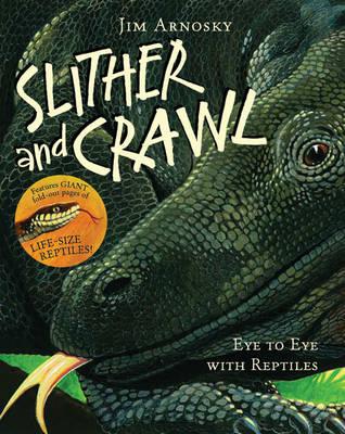 Slither and Crawl: Eye to Eye with Reptiles (Hardback)