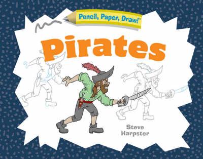 Pirates - Pencil, Paper, Draw! (Paperback)