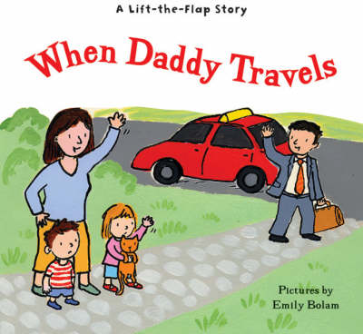 A Lift-the-flap Story: When Daddy Travels (Paperback)