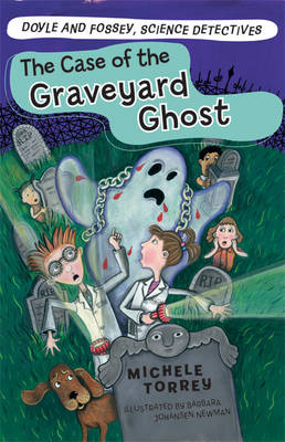 The Case of the Graveyard Ghost - Doyle and Fossey, Science Detectives (Paperback)