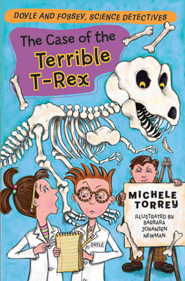The Case of the Terrible T. Rex - Doyle and Fossey, Science Detectives (Paperback)